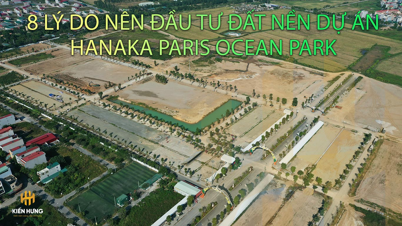 HPOP-8ly-do-nen-dau-tu-dat-nenHanaka-Paris-Ocean-Park